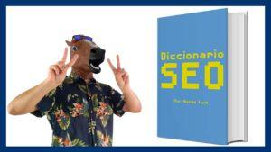 Diccionario SEO: El Glosario definitivo