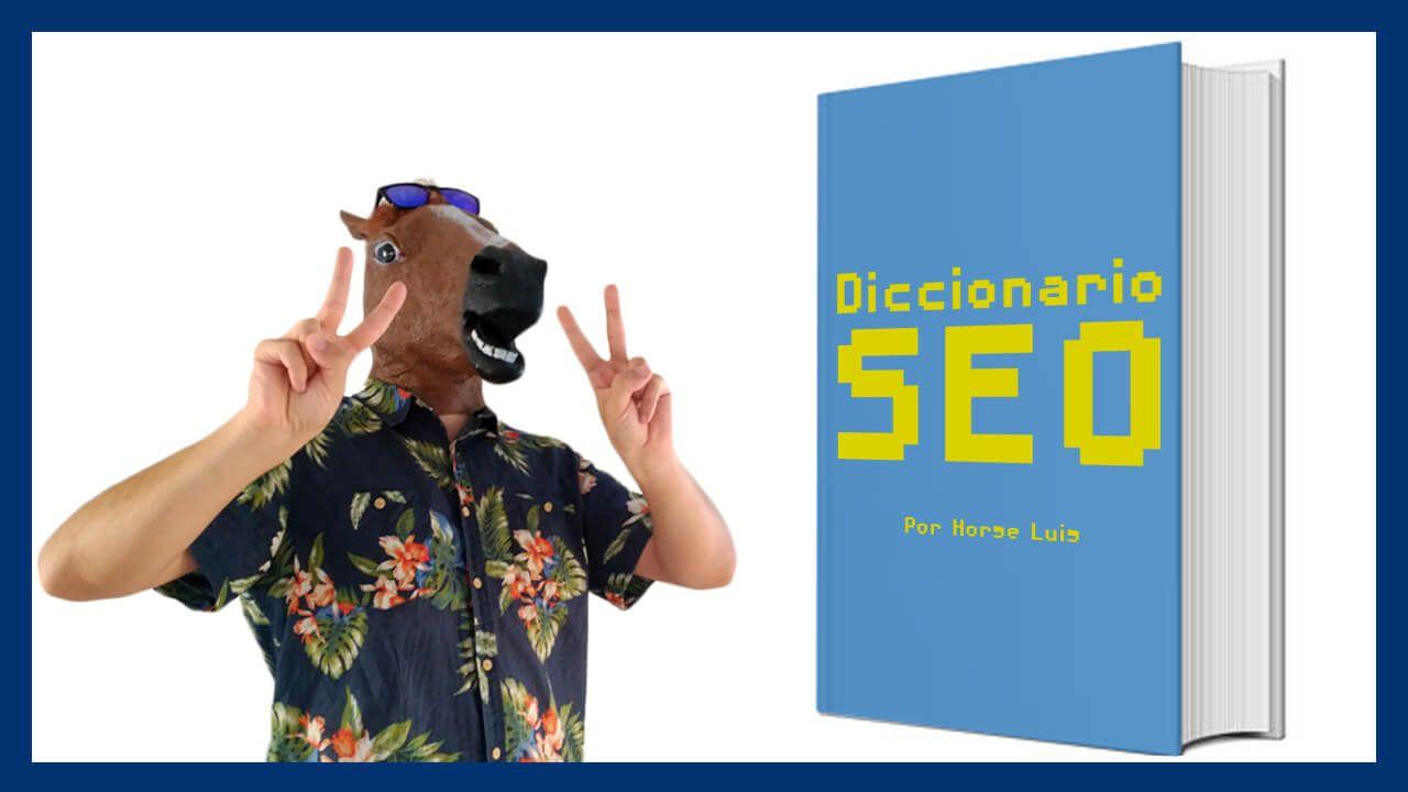 diccionario SEO, el glosario definitivo