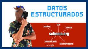 Datos estructurados, Schema y SEO: Guía completa