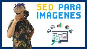 SEO para imágenes: Cómo posicionar en Google Imágenes