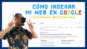 Cómo indexar mi web en Google, trucos y consejos