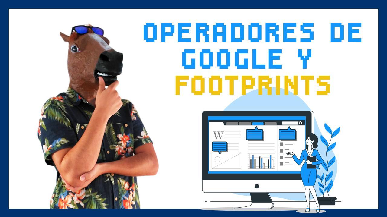 operadores de google y footprints