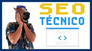 ¿Qué es el SEO Técnico y para qué sirve?
