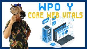 Guía Web Performance Optimization (WPO) y Core Web Vitals